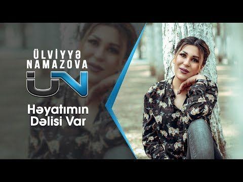Ulviyyə Namazova Həyatimin Dəlisi Var Single 2019 Youtube Muzik
