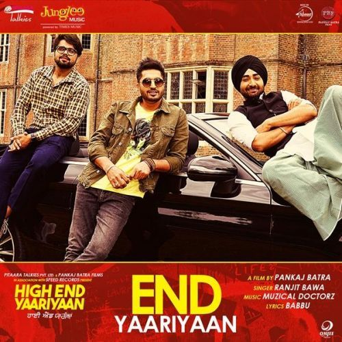 End Yaariyaan High End Yaariyaan Ranjit Bawa Mp3 Song Download Riskyjatt Com Mp3 Song Songs Music