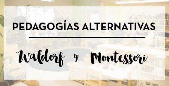Waldorf y Montessori, pedagogías alternativas.  Similitudes y diferencias