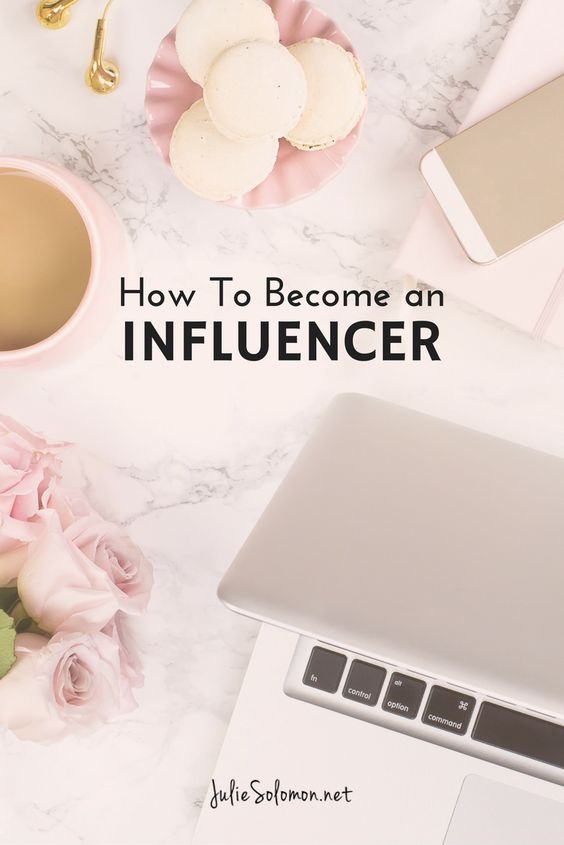 How To Become An Influencer? By Julie Solomon