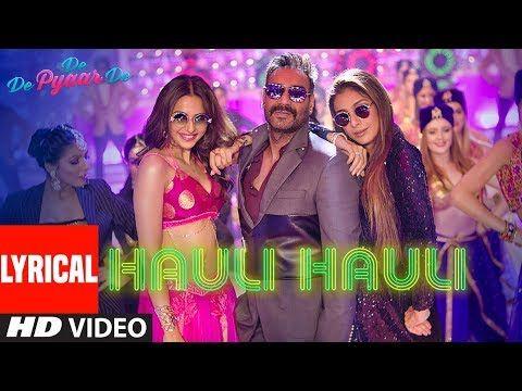 Lyrical Hauli Hauli De De Pyaar De Ajay Devgn Tabu Rakul Neha K Garry S Tanishk B Mellow Youtube In 2020 Mp3 Song Download Songs Mp3 Song