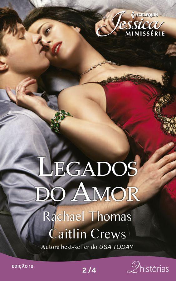 Jessica Minissérie > Legados do Amor de Rachel Thomas e Caitlin Crews: