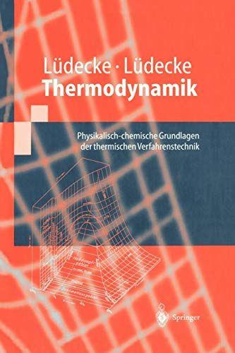 Thermodynamik Physikalisch Chemische Grundlagen Der Thermischen Verfahrenstechnik Springer Lehrbuch Chemische Grundla Verfahrenstechnik Lehrbuch Gelehrte