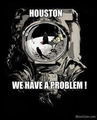 Houston....we have a problem