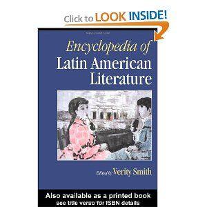 Encyclopedia of Latin American Literature.