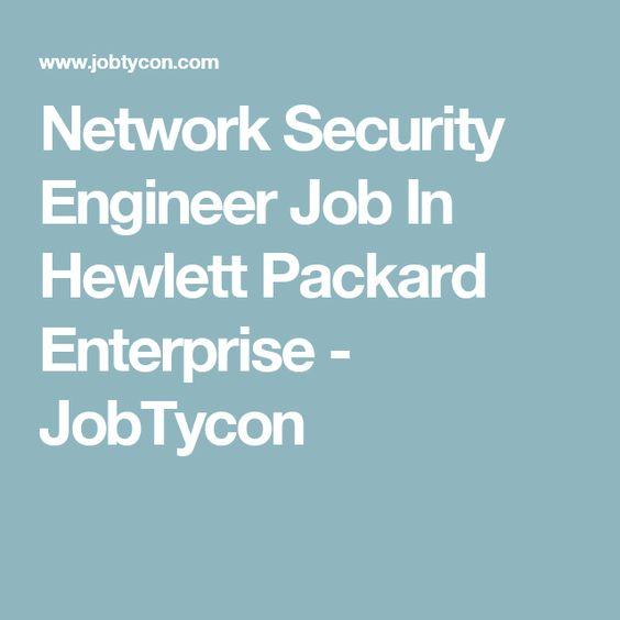 Network Security Engineer Job In Hewlett Packard Enterprise ...