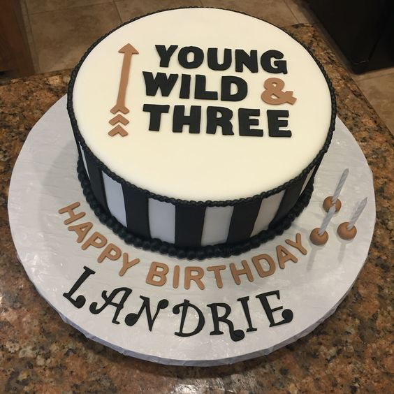 young wild and three birthday cake my cakes