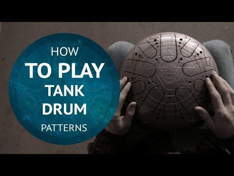 Melodies Of Tank Drum How To Play Tank Drum Tutorial Youtube Drum Patterns Drum Lessons Hand Drum