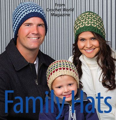 Family Hats from the December 2015 issue of Crochet World Magazine. Order a digital copy here: https://www.anniescatalog.com/detail.html?prod_id=128136