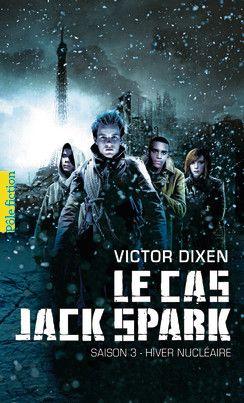Le cas Jack Spark - Pôle Fiction - Saison 3: hiver nucléaire -