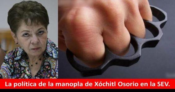 La política de la manopla de Xóchitl Osorio en la SEV. €€http://insurgenciamagisterial.com/la-politica-de-la-manopla-de-xochitl-osorio-en-la-sev/