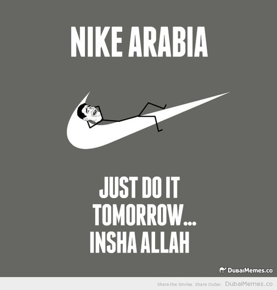 volatilidad Gastos Enseñando  Nike Arabia Just Do It Tomorrow... Insha Allah | Arabisch lustig, Witze  lustig, Geschichte memes