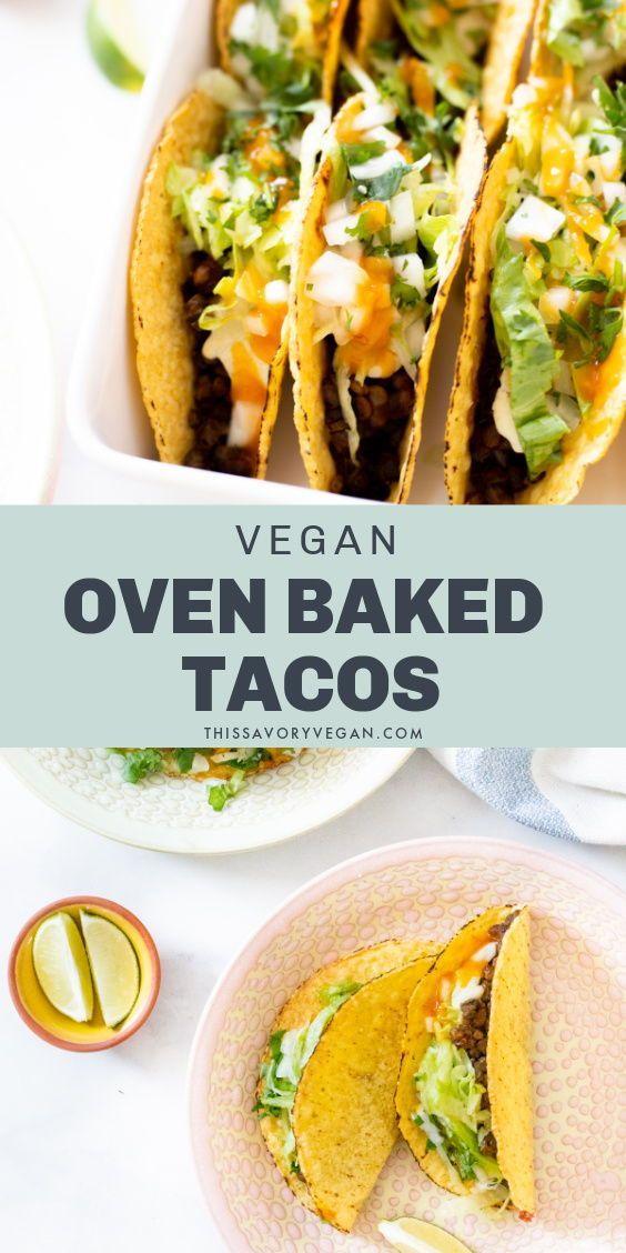 Vegan Oven Baked Tacos This Savory Vegan Recipe In 2020 Vegan Dinner Recipes Easy Savory Vegan Vegetarian Vegan Recipes