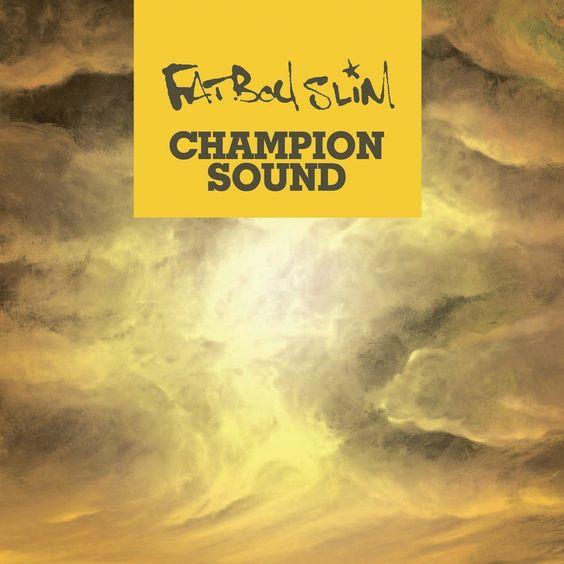 Fatboy Slim, Lateef the Truth Speaker – Champion Sound (single cover art)