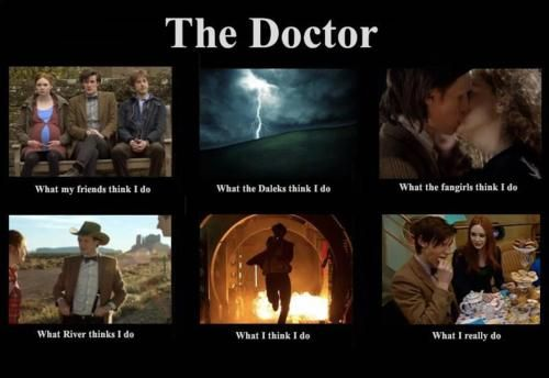 The Doctor: What people think I do becks28nz:  Meme winner of the day (source)  See also: Doctor Who Fans: What people think I do