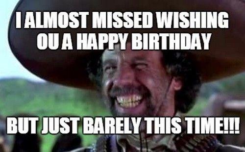 Missing Birthday Wishes Birthday Humor Happy Birthday Meme Happy Birthday Funny