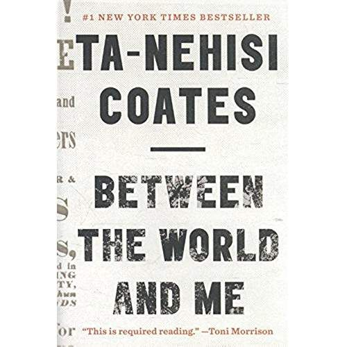 Amazon Com Between The World And Me Ta Nehisi Coates Books What Book Books To Read
