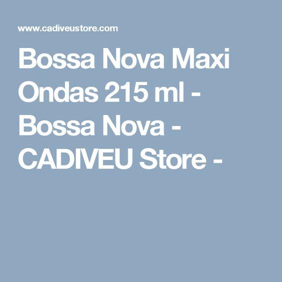 Bossa Nova Maxi Ondas 215 ml - Bossa Nova - CADIVEU Store -