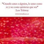 """""""Cuando #amas a alguien lo amas como es y no como quisieras que sea"""". Leo Tolstoy."""