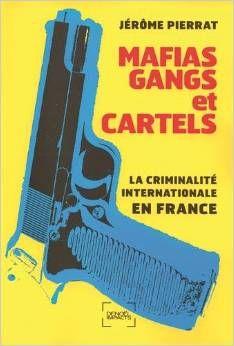 Mafias, Gangs et cartels