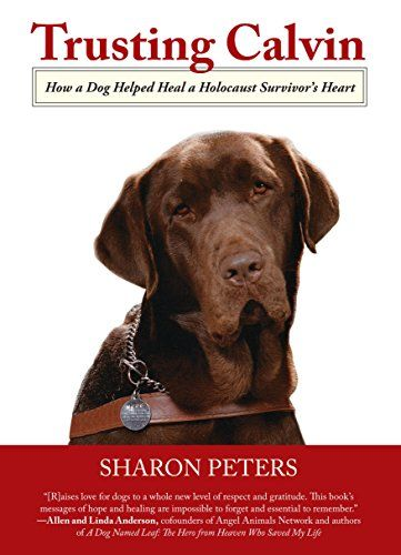 Trusting Calvin: How A Dog Helped Heal A Holocaust Survivor'S Heart by Sharon Peters http://www.amazon.com/dp/0762780614/ref=cm_sw_r_pi_dp_aAicvb1E2K40J