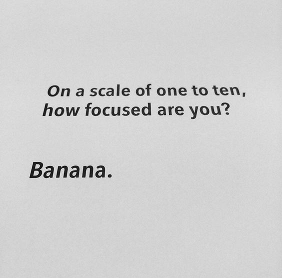 I'm banana focused.: