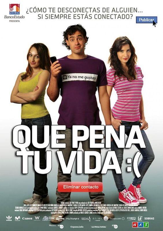 Qué pena tu vida es una película chilena dirigida y escrita por Nicolás López, protagonizada por Ariel Levy, Lucy Cominetti y Andrea Velasco. Es una comedia romántica que aborda las relaciones amorosas en los tiempos donde es predominante el uso de redes sociales como Facebook y Twitter.