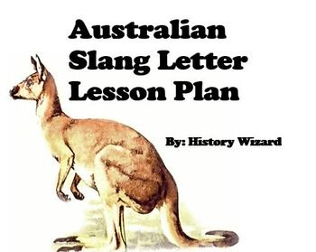 Australian Slang Letter Lesson Plan:This is a simple and easy to use lesson plan…