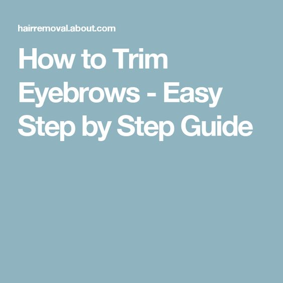 Trim eyebrows, Step by step guide and Step guide on Pinterest