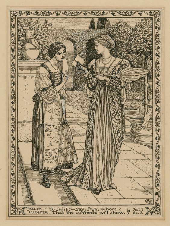 """Walter Crane. Two Gentlemen of Verona. Julia: """"To Julia, ... Say, from whom?"""" Lucetta: """"That the contents will show,"""" Act 1, Scene 2. Folger Shakespeare Library."""