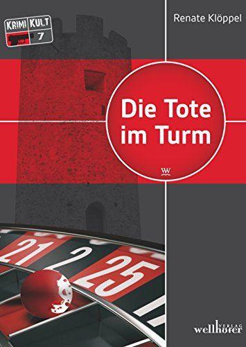 Die Tote im Turm: Freiburg Krimi (Krimi Kult 7)