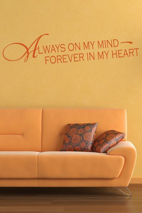 Always On My Mind - Forever In My Heart.... Wall Sticker.. http://walliv.com/always-on-my-mind-forever-in-my-heart-wall-sticker-decal