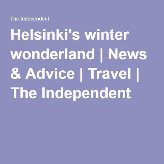 Helsinki's winter wonderland   News & Advice   Travel   The Independent