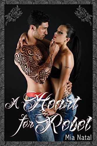 A Heart for Rebel by Mia Natal, http://www.amazon.com/dp/B00MX7AWVA/ref=cm_sw_r_pi_dp_gWDeub0AK2PGW