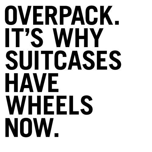 overpack! ALWAYS