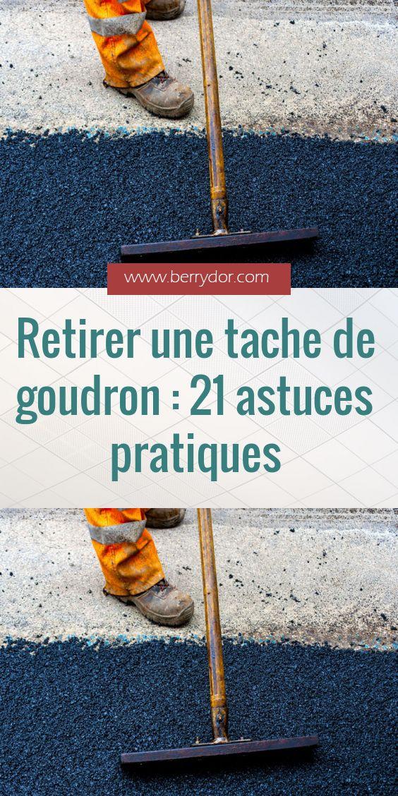 Retirer Une Tache De Goudron 21 Astuces Pratiques Les Taches De Goudron Sont Particulierement Difficiles A Enl Tache Astuces Pratique Nettoyants Faits Maison