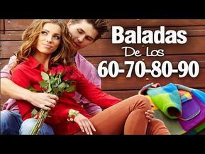 Baladas Romanticas De Los 60 70 80 90 Viejitas Pero Bonitas Romanticas En Españo Baladas Romanticas En Español Canciones Romanticas En Español Musica Baladas