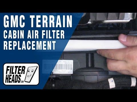 How To Replace Cabin Air Filter 2012 Gmc Terrain Gmc Terrain Cabin Air Filter Cabin Filter