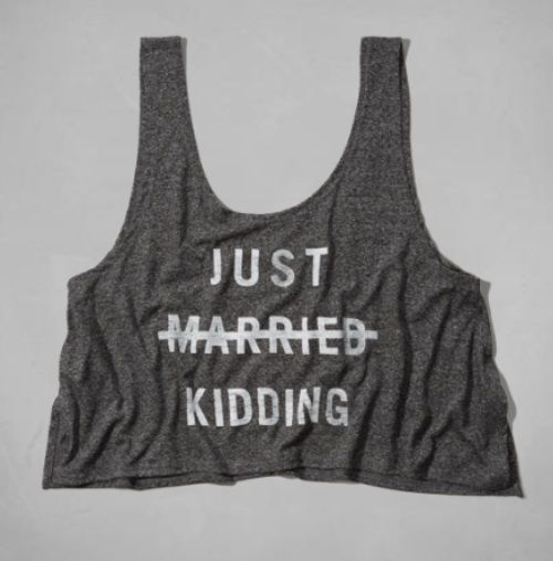 JUST MARRIED/JUST KIDDING best shirt ever Abercrombie & Fitch. The best shirt I own. Divorce party!