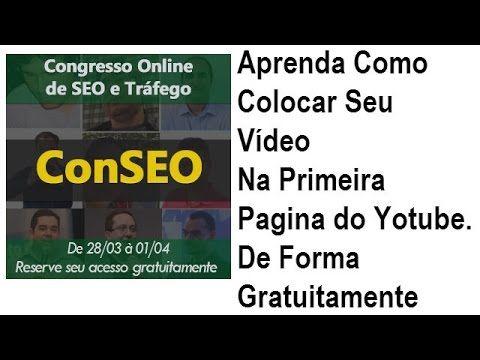 Como colocar os seus vídeos na primeira página do Youtube + Convite ConSeo