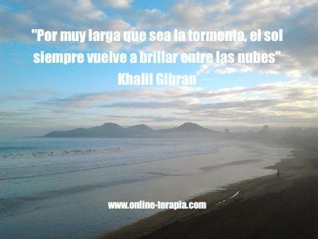 """""""Por muy larga que sea la tormenta, el sol siempre vuelve a brillar entre las nubes"""" Khalil Gibran #frases #khalilgibran #optimismo #esperanza"""