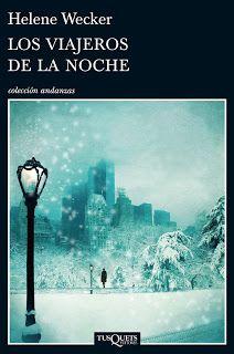 Los viajeros de la noche   #Losviajerosdelanoche #HeleneWecker #libros #reseña #blogsliterarios