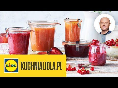 3 Sposoby Na Przetwory Owocowe Pawel Malecki Kuchnia Lidla Youtube Dulce Food Sweet