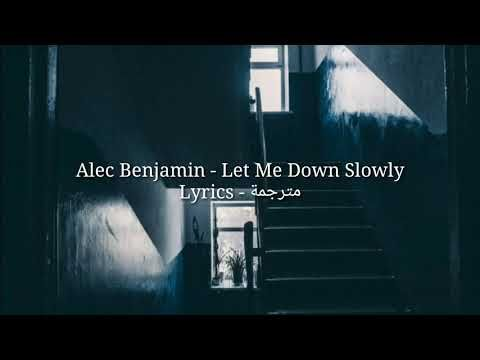 Alec Benjamin Let Me Down Slowly Lyrics Youtube Let Me Down Let It Be Lyrics