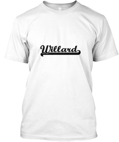 Willard Classic Retro Name Design White T-Shirt Front - This is the perfect gift for someone who loves Willard. Thank you for visiting my page (Related terms: I love,I heart Willard,I love Willard,Willard Classic Style Name,Willard,Willard,Willard rocks,First ...)
