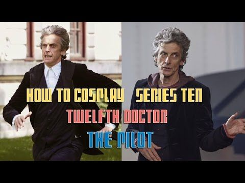 How To Cosplay Twelfth Doctor Series 10 Quot The Pilot Quot In 2020 Doctors Series Doctor Who Cosplay Twelfth Doctor
