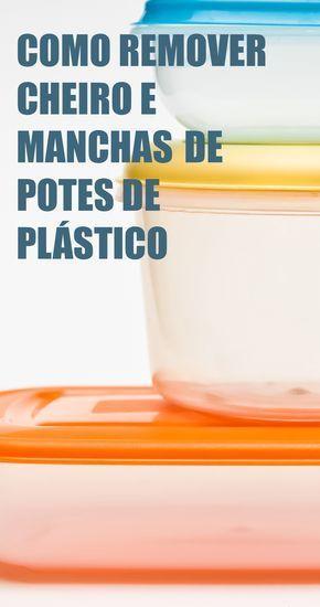 Como Remover Cheiro E Manchas De Pote Plastico Dicas De Limpeza