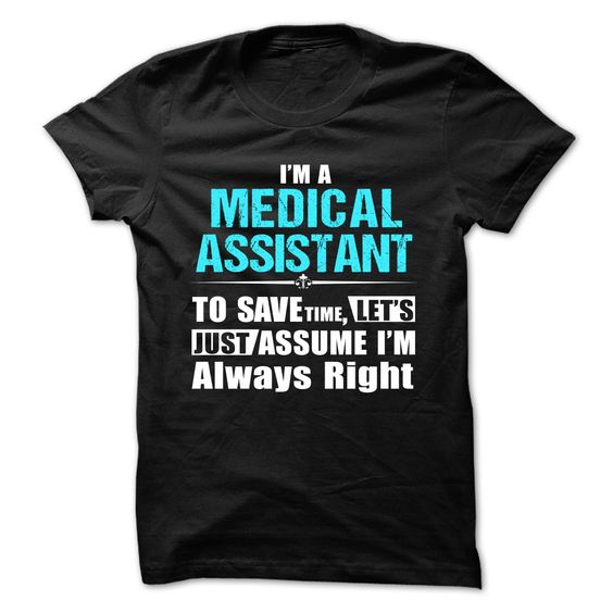 Love being — MEDICAL-ASSISTANT T Shirt, Hoodie, Sweatshirts - custom made shirts #Fashion #TShirtDesign