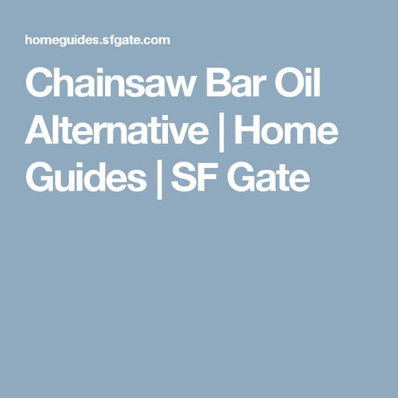 Chainsaw Bar Oil Alternative | Home Guides | SF Gate