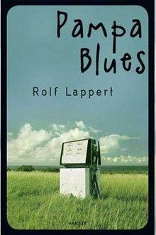 """Vaizdo rezultatas pagal užklausą """"Pampa Blues von Rolf Lappert"""""""